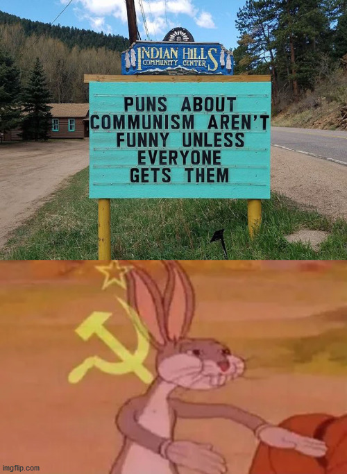 You get a communist joke! You get a communist joke! Everyone gets a commnunist joke! | image tagged in bugs bunny communist,funny signs | made w/ Imgflip meme maker