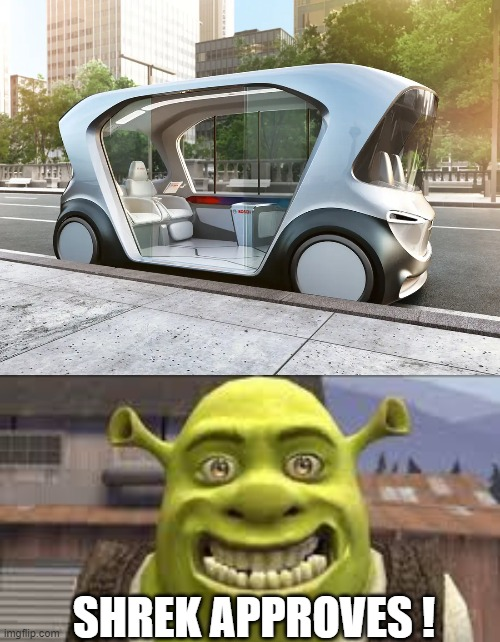 SHREK APPROVES ! | image tagged in shrek smiling | made w/ Imgflip meme maker