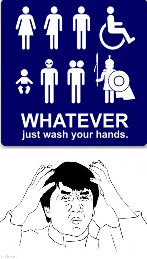 LOL | image tagged in memes,jackie chan wtf,wash your hands,funny,stupid signs,bathroom | made w/ Imgflip meme maker