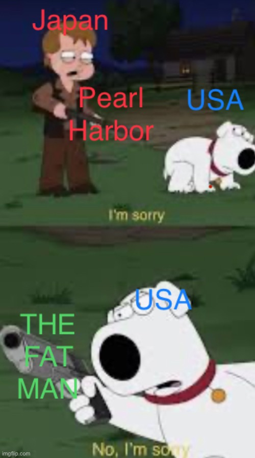 No I'm SORRY | image tagged in nuke,memes,family guy | made w/ Imgflip meme maker
