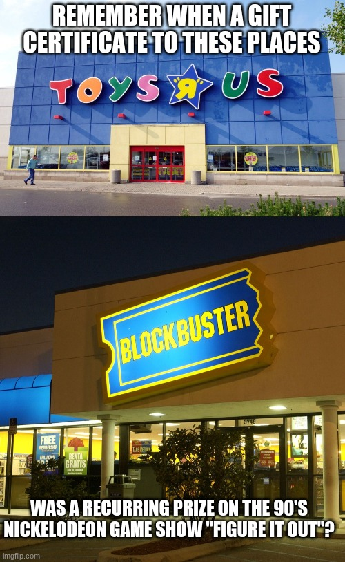 "Yeah, I 'member. |  REMEMBER WHEN A GIFT CERTIFICATE TO THESE PLACES; WAS A RECURRING PRIZE ON THE 90'S NICKELODEON GAME SHOW ""FIGURE IT OUT""? 