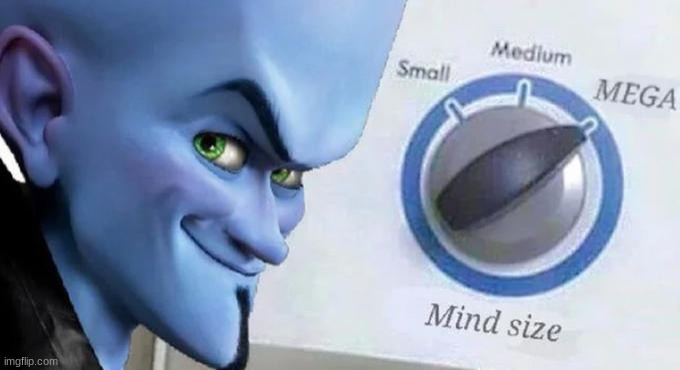 Mega Mind Size | image tagged in mega mind size | made w/ Imgflip meme maker