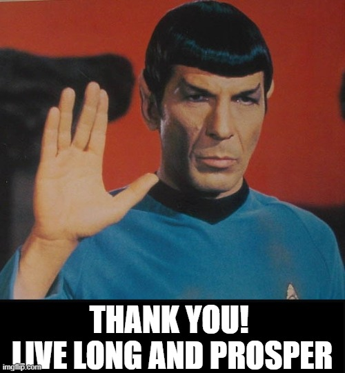 THANK YOU!  LIVE LONG AND PROSPER | made w/ Imgflip meme maker