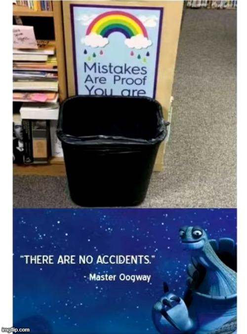 there are no accidents | image tagged in there are no accidents,trash,memes,fun | made w/ Imgflip meme maker