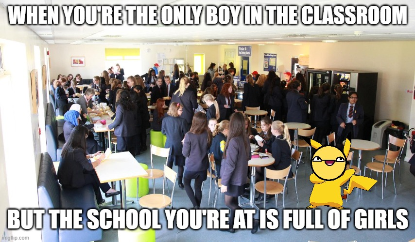 WHEN YOU'RE THE ONLY BOY IN THE CLASSROOM; BUT THE SCHOOL YOU'RE AT IS FULL OF GIRLS | image tagged in pokemon,girls | made w/ Imgflip meme maker