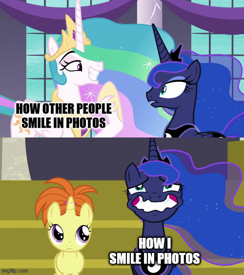 My smile is cursed |  HOW OTHER PEOPLE SMILE IN PHOTOS; HOW I SMILE IN PHOTOS | image tagged in mlp,princess luna | made w/ Imgflip meme maker
