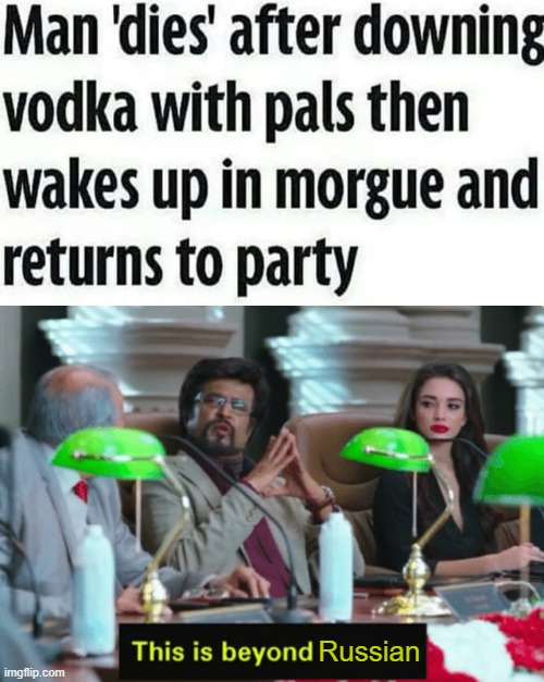 What a slav! |  Russian | image tagged in this is beyond science,memes,funny,vodka,party | made w/ Imgflip meme maker
