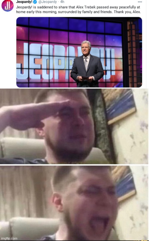 Noooo not alex trebek :( | image tagged in crying salute,rip | made w/ Imgflip meme maker