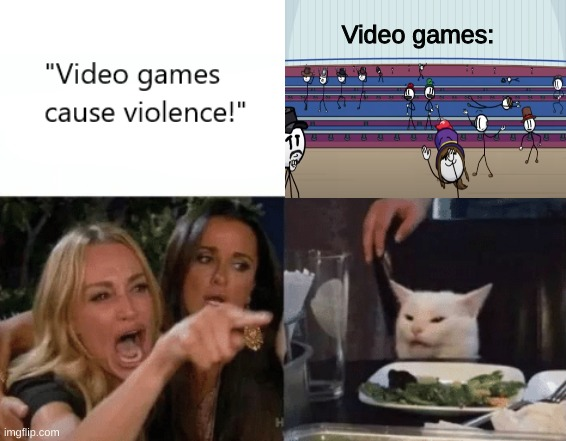 Vieo games dont cause violence |  Video games: | image tagged in video games cause violence | made w/ Imgflip meme maker