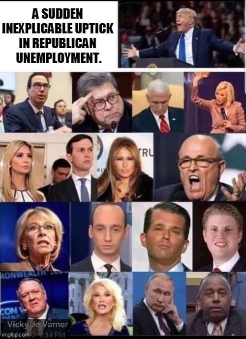 Wave bye-bye to the awful people. |  A SUDDEN  INEXPLICABLE UPTICK  IN REPUBLICAN  UNEMPLOYMENT. | image tagged in sudden republican unemployment,gop,republican,unemployment,bye bye | made w/ Imgflip meme maker