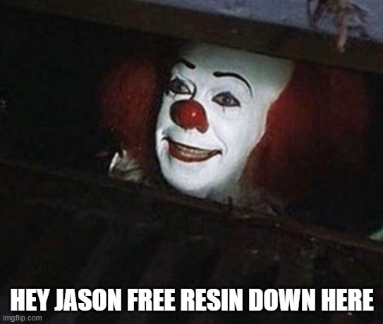 jason |  HEY JASON FREE RESIN DOWN HERE | image tagged in pennywise in sewer | made w/ Imgflip meme maker