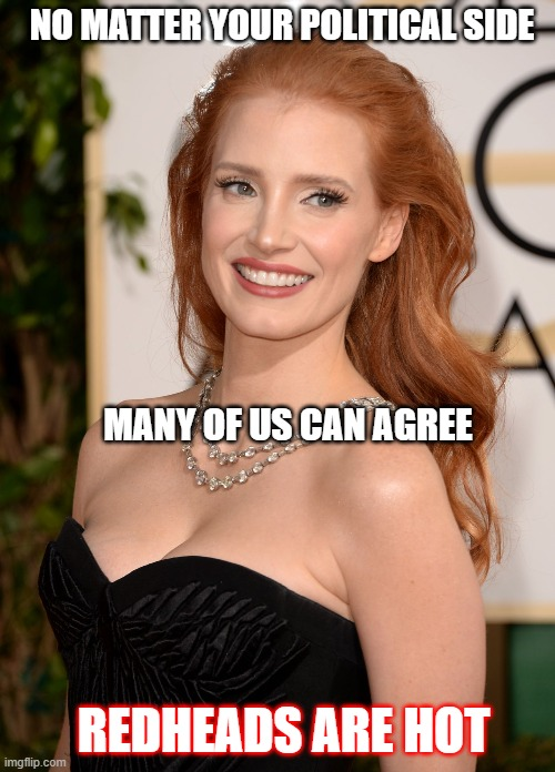 Can I get an amen? |  NO MATTER YOUR POLITICAL SIDE; MANY OF US CAN AGREE; REDHEADS ARE HOT | image tagged in redheads,jessica rabbit,hot | made w/ Imgflip meme maker