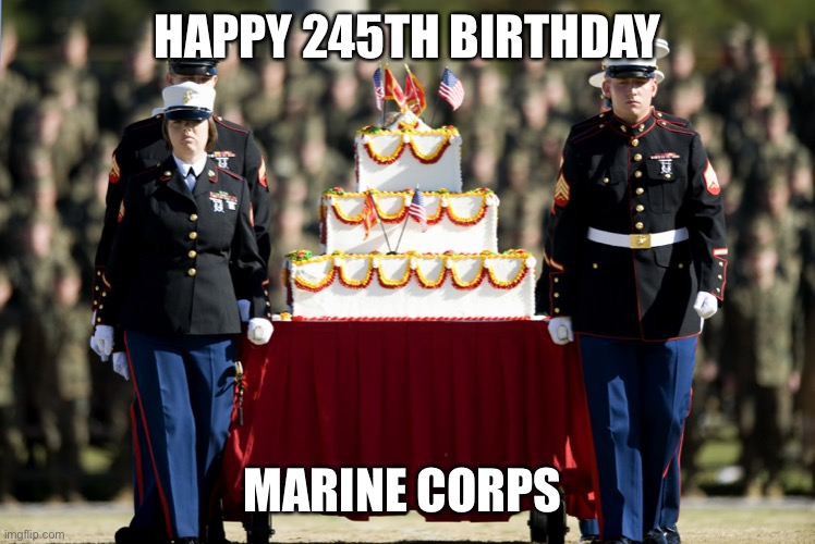 Marine Corps Birthday |  HAPPY 245TH BIRTHDAY; MARINE CORPS | image tagged in marines,marine corps,happy birthday,birthday,usmc,semper fi | made w/ Imgflip meme maker