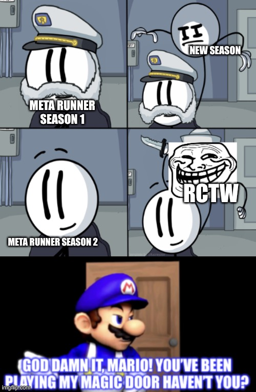 NEW SEASON; META RUNNER SEASON 1; RCTW; META RUNNER SEASON 2 | image tagged in henry stickmin trolling,smg4,memes | made w/ Imgflip meme maker