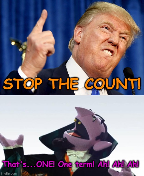 Count, Recount, Numbers don't lie. - Imgflip