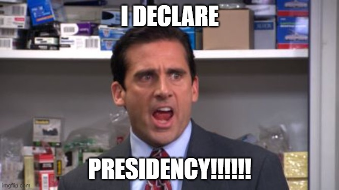 Joe Biden |  I DECLARE; PRESIDENCY!!!!!! | image tagged in the office bankruptcy | made w/ Imgflip meme maker