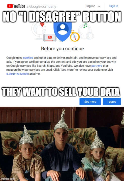 "you can run, but you can't hide |  NO ""I DISAGREE"" BUTTON; THEY WANT TO SELL YOUR DATA 