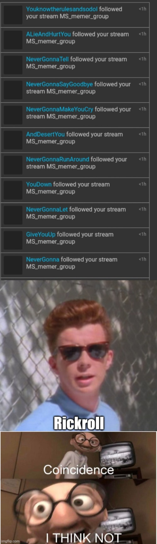 Rickroll: I just came back on here with these notifs. | image tagged in coincidence i think not,rickroll,memes,meme,notifications,stream | made w/ Imgflip meme maker