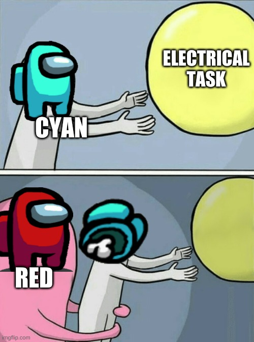 Running Away Balloon Meme |  ELECTRICAL TASK; CYAN; RED | image tagged in memes,running away balloon | made w/ Imgflip meme maker