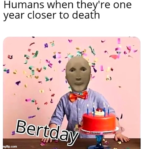 hepi bertdey | image tagged in birthday,happy birthday,meme man,meme,memes,fun | made w/ Imgflip meme maker