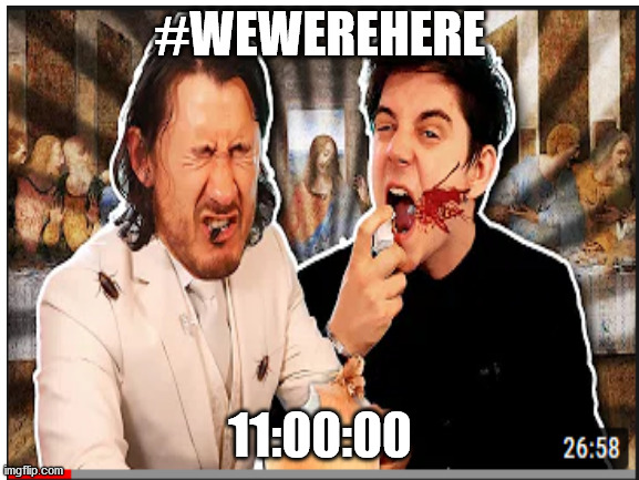 Again nothing to do with LGBTQ+. Just following orders. |  #WEWEREHERE; 11:00:00 | image tagged in unus annus | made w/ Imgflip meme maker