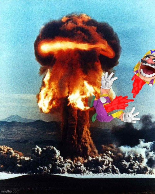 Wario dies after detonating an atomic bomb.mp3 | image tagged in nuclear explosion | made w/ Imgflip meme maker