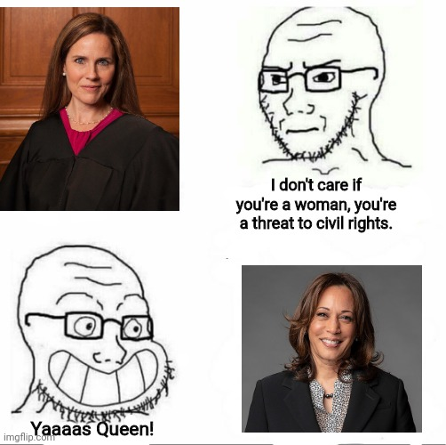 Simping out for a racist cop |  I don't care if you're a woman, you're a threat to civil rights. Yaaaas Queen! | image tagged in so true,kamala harris,liberal hypocrisy,police brutality,racism | made w/ Imgflip meme maker