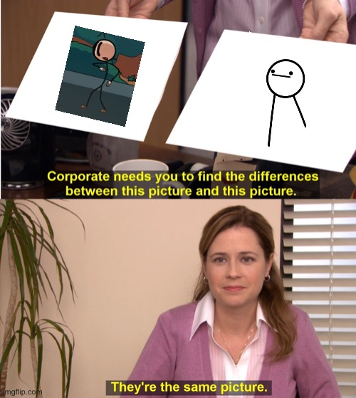 What | image tagged in memes,they're the same picture,henry stickmin,asdfmovie | made w/ Imgflip meme maker