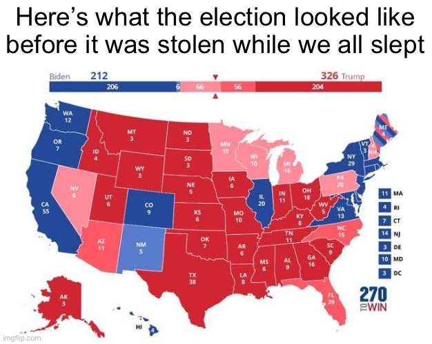 Fraud 2020 |  Here's what the election looked like before it was stolen while we all slept | image tagged in election 2020 | made w/ Imgflip meme maker