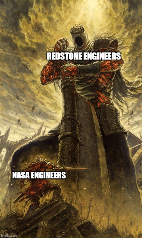 I kinda know how a redstone comparator works. |  REDSTONE ENGINEERS; NASA ENGINEERS | image tagged in yhorm dark souls,minecraft,nasa | made w/ Imgflip meme maker