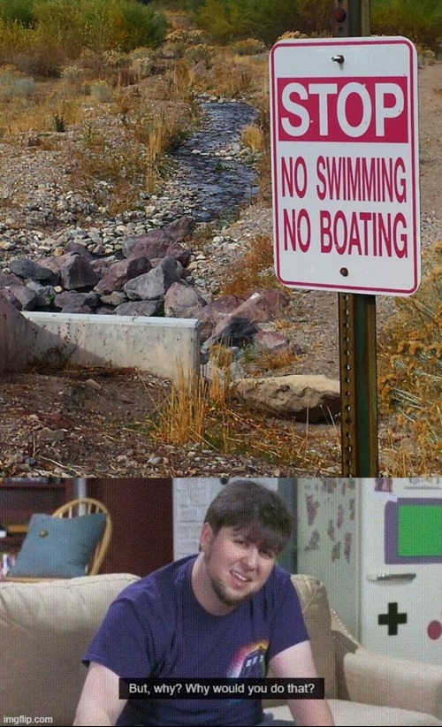 How are you supposed to go swimming or boating in there? | image tagged in but why why would you do that,funny,memes,stupid signs | made w/ Imgflip meme maker