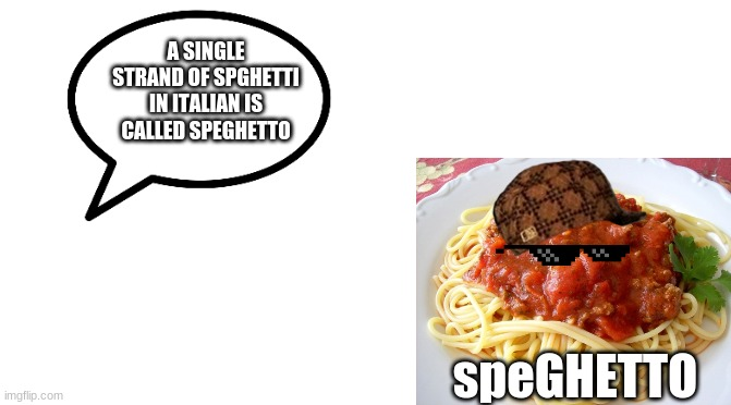 Spaghetto |  A SINGLE STRAND OF SPGHETTI IN ITALIAN IS CALLED SPEGHETTO; speGHETTO | image tagged in starter pack,spaghetti,spaghet,somebody toucha my spaghet,flying spaghetti monster,ghetto | made w/ Imgflip meme maker