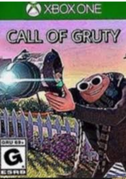 Call of Gruty | image tagged in call of gruty | made w/ Imgflip meme maker