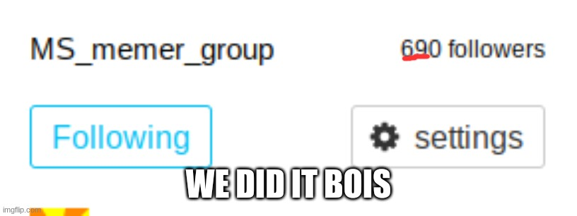hehehehehehe |  WE DID IT BOIS | image tagged in 69 | made w/ Imgflip meme maker