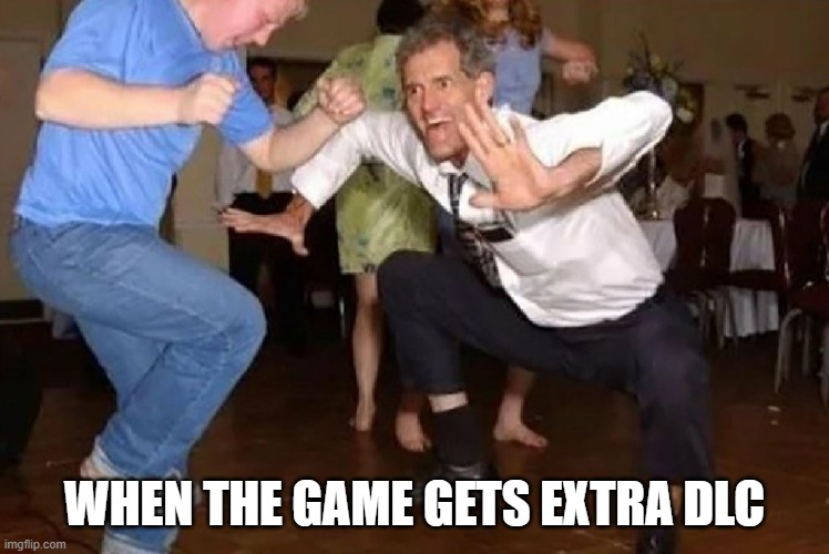 Crazy Dancing Guy | WHEN THE GAME GETS EXTRA DLC | image tagged in crazy dancing guy | made w/ Imgflip meme maker