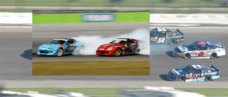 formula nascar drift | image tagged in nascar,car drift meme | made w/ Imgflip meme maker