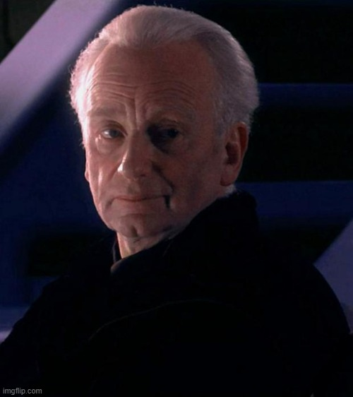 Palpatine | image tagged in palpatine | made w/ Imgflip meme maker