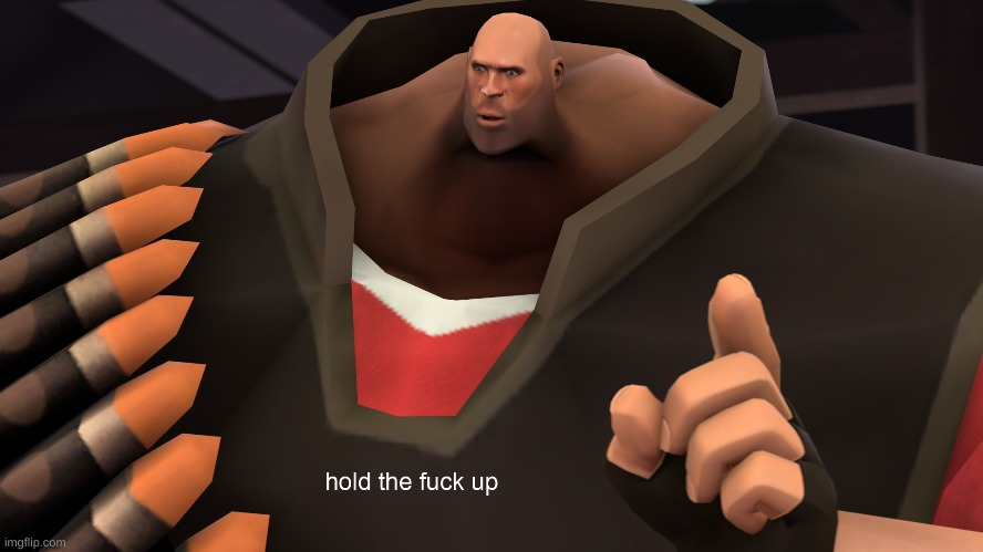 Heavy Hold up | image tagged in heavy hold up | made w/ Imgflip meme maker
