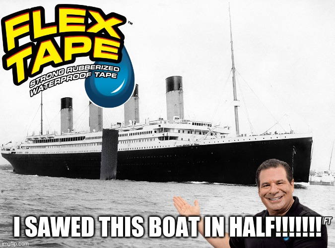 I SAWED THIS BOAT IN HALF!!!!!!! | image tagged in phil swift that's a lotta damage flex tape/seal,phil swift flex tape | made w/ Imgflip meme maker