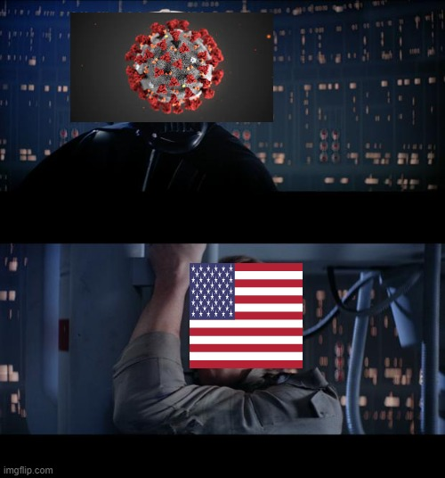 corona america 2020 | image tagged in memes,star wars no | made w/ Imgflip meme maker