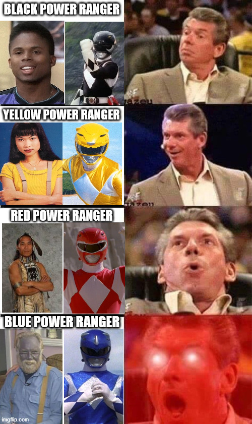 Why did I never see it before? |  BLACK POWER RANGER; YELLOW POWER RANGER; RED POWER RANGER; BLUE POWER RANGER | image tagged in vince mcmahon reaction w/glowing eyes,power rangers,stereotypes,90's,radical | made w/ Imgflip meme maker