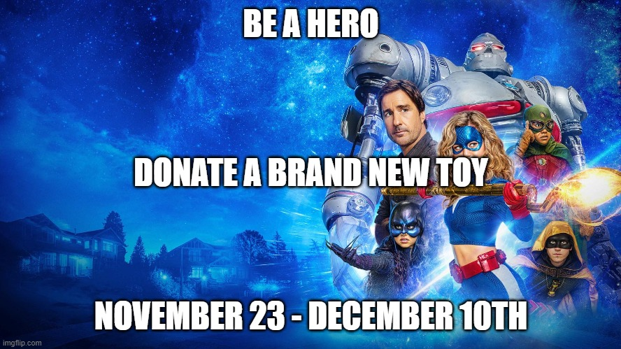 STARGIRL |  BE A HERO; DONATE A BRAND NEW TOY; NOVEMBER 23 - DECEMBER 10TH | image tagged in dc comics | made w/ Imgflip meme maker