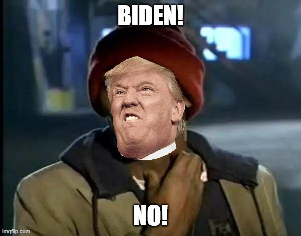 hHHhHEHEH |  BIDEN! NO! | image tagged in memes,y'all got any more of that | made w/ Imgflip meme maker