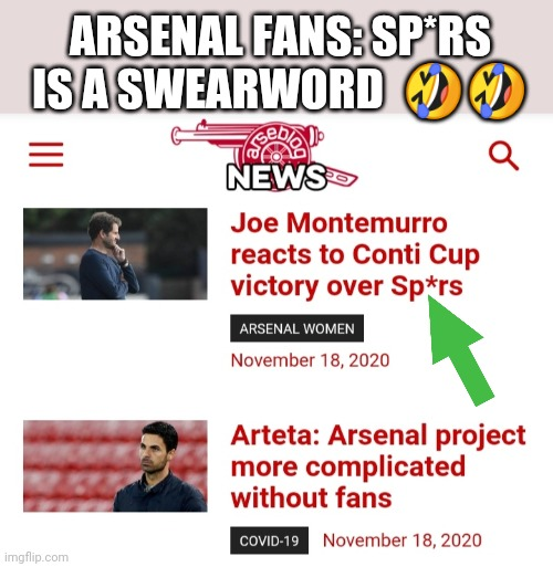 Sp*rs is swearing |  ARSENAL FANS: SP*RS IS A SWEARWORD  🤣🤣 | image tagged in spurs,arsenal,swearing,swear word | made w/ Imgflip meme maker