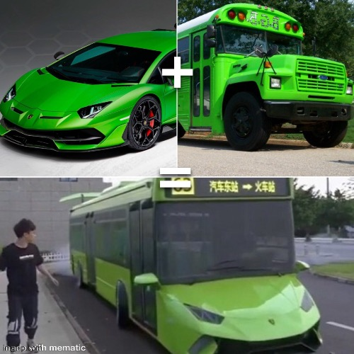 Simple addition | image tagged in lamborghini,bus | made w/ Imgflip meme maker