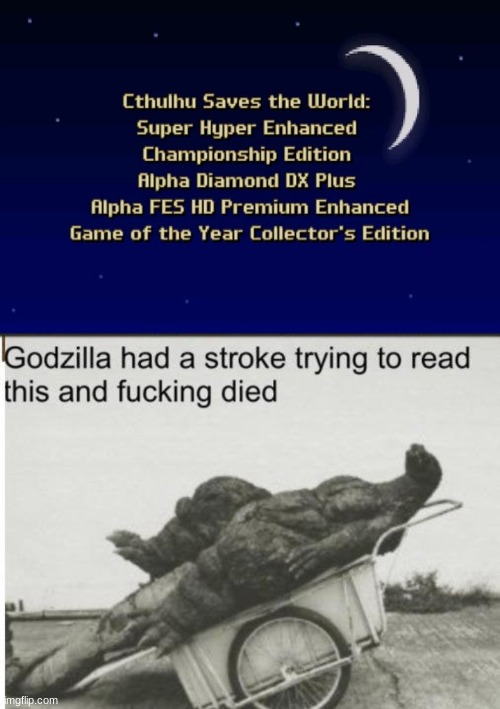 The Longest Video Game Name in History | image tagged in godzilla | made w/ Imgflip meme maker