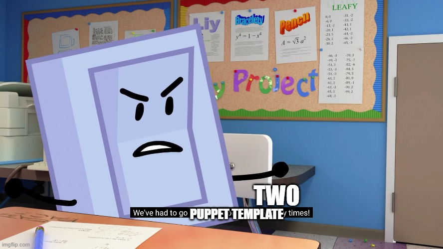 Annoyed Liy BFB | TWO PUPPET TEMPLATE | image tagged in annoyed liy bfb | made w/ Imgflip meme maker