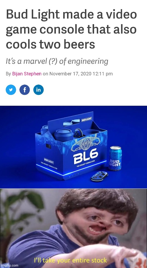 Bud Light Video Game Invested!!! | image tagged in i'll take your entire stock,bud light,memes,funny,gaming,funny memes | made w/ Imgflip meme maker