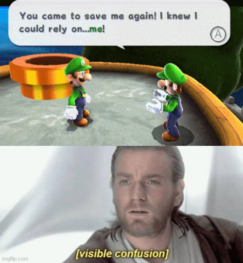 After beating SM Galaxy with Mario, I'm replaying it with Luigi and now I'm very confused! | image tagged in visible confusion,memes,super mario galaxy,luigi,mario,luigi saving luigi | made w/ Imgflip meme maker