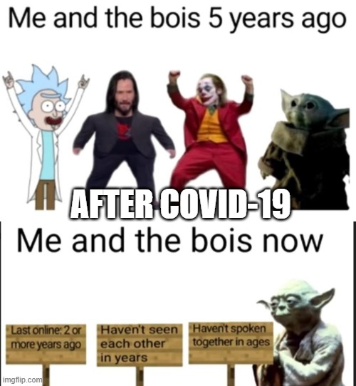 Covid-19 |  AFTER COVID-19 | image tagged in covid-19 | made w/ Imgflip meme maker